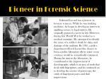 pioneer in forensic science