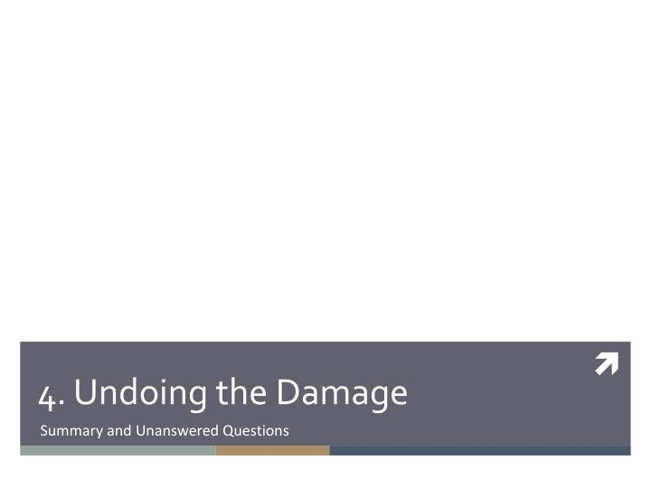 4. Undoing the Damage