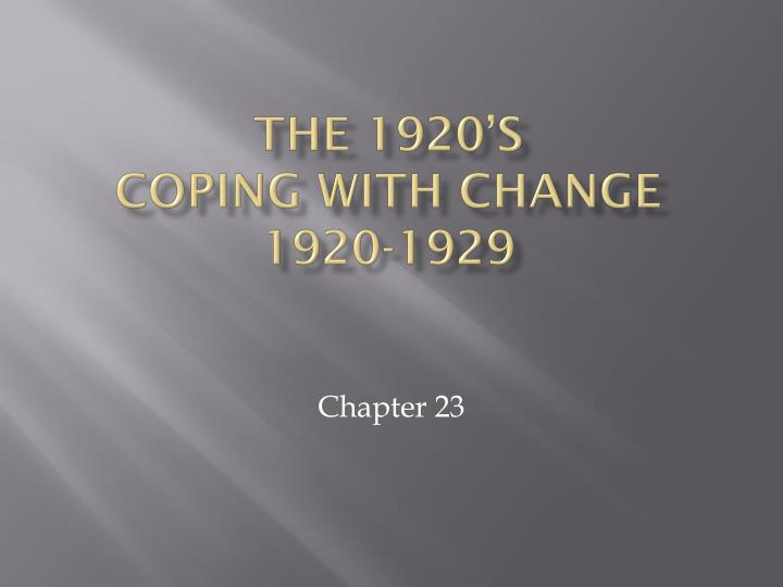 the 1920 s coping with change 1920 1929 n.