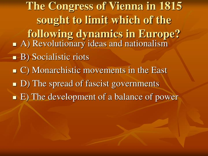 an analysis of the congress of vienna in 1815 View notes - notes - congress of vienna from hist european h at the peddie school congress of vienna notes the congress of vienna 1814-1815 o after 25 years of revolution and conflict an effort was.