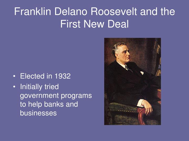 Franklin Delano Roosevelt and the First New Deal