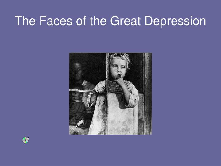 The Faces of the Great Depression