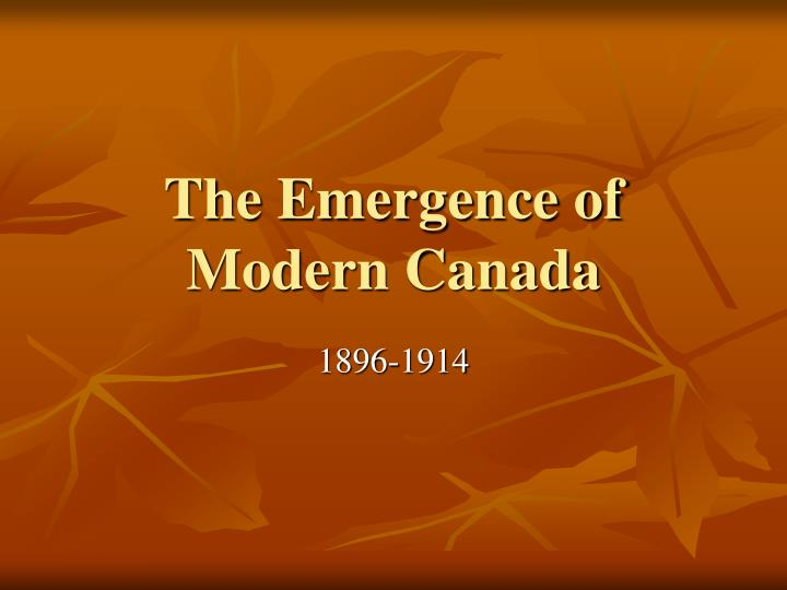 the emergence of modern canada n.
