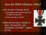 how did wwi influence hitler