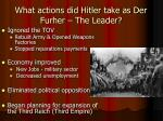 what actions did hitler take as der furher the leader