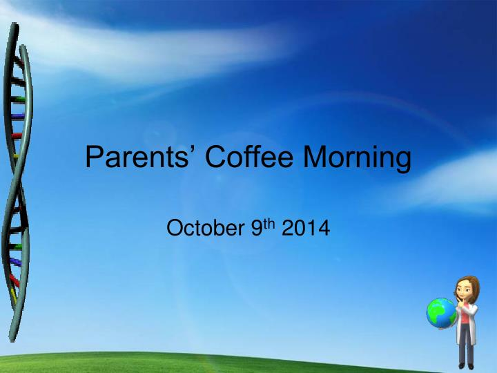 parents coffee morning n.