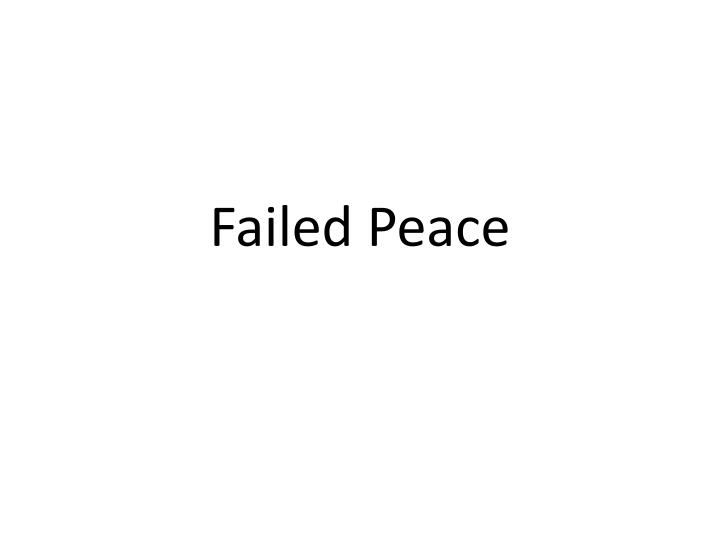 failed peace n.