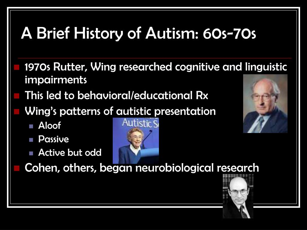 A Brief History Of Autism Research >> Ppt Autism Spectrum Disorders An Introduction Rhea Paul Ph D