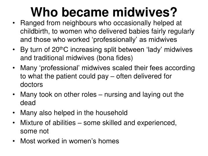 Who became midwives?