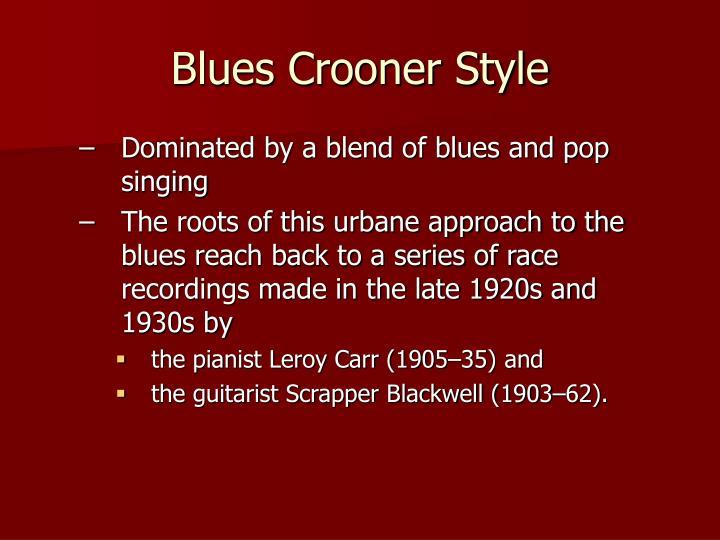Blues Crooner Style
