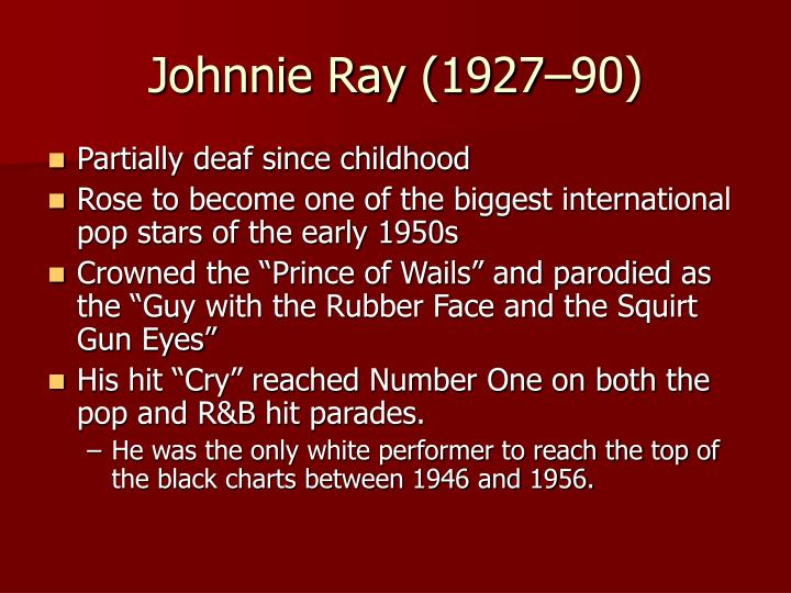 Johnnie Ray (1927–90)
