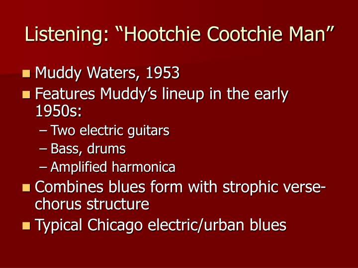 "Listening: ""Hootchie Cootchie Man"""