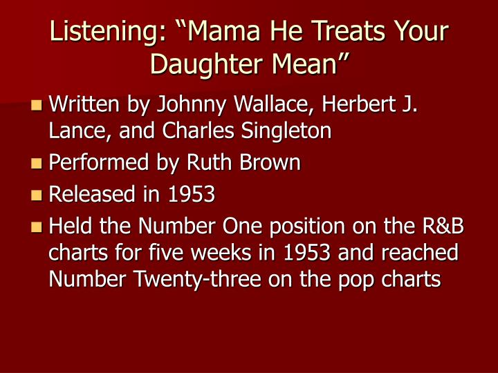 """Listening: """"Mama He Treats Your Daughter Mean"""""""