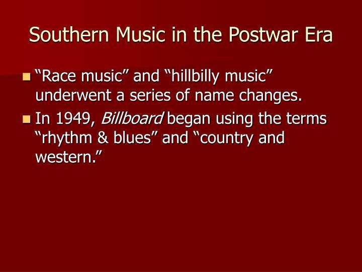 Southern music in the postwar era1