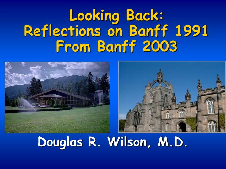looking back reflections on banff 1991 from banff 2003 n.