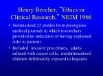 henry beecher ethics in clinical research nejm 1966