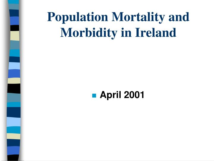 population mortality and morbidity in ireland n.