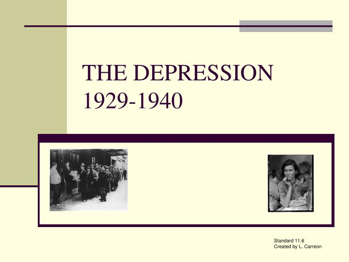 PPT - THE DEPRESSION 1929-1940 PowerPoint Presentation ...