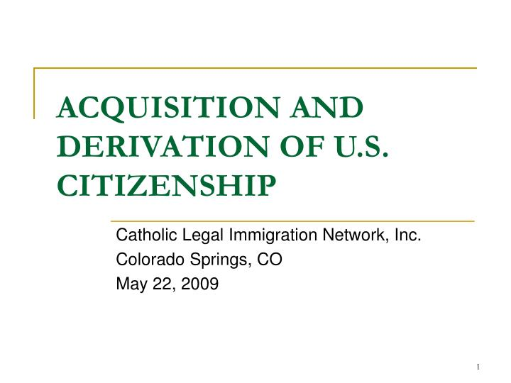 acquisition and derivation of u s citizenship n.