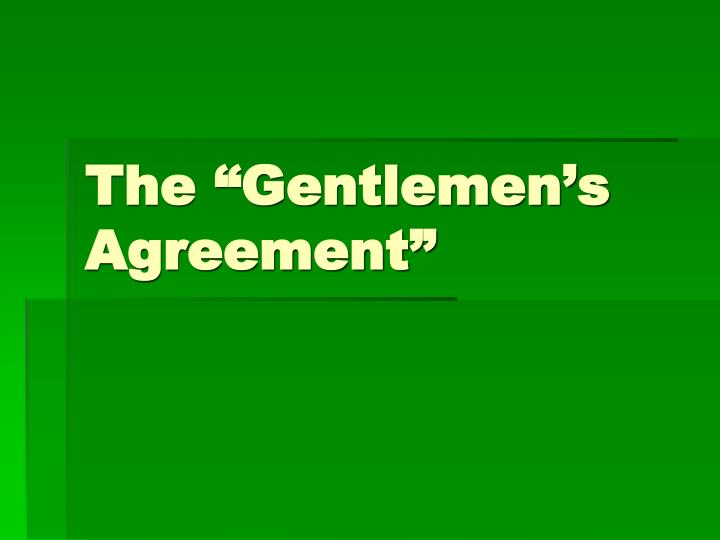 Ppt The Gentlemens Agreement Powerpoint Presentation Id5825965