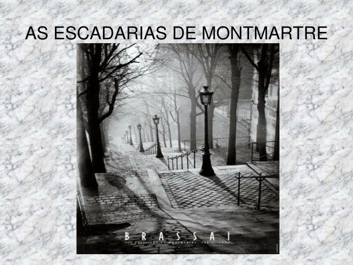 AS ESCADARIAS DE MONTMARTRE