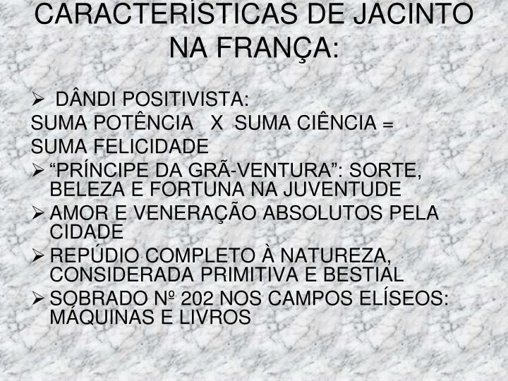 CARACTERÍSTICAS DE JACINTO NA FRANÇA: