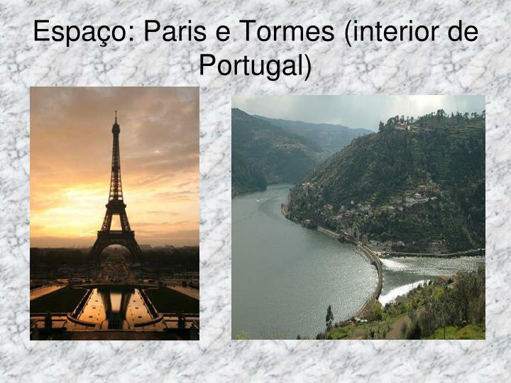 Espa o paris e tormes interior de portugal