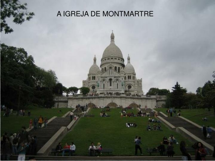 A IGREJA DE MONTMARTRE