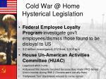 cold war @ home hysterical legislation