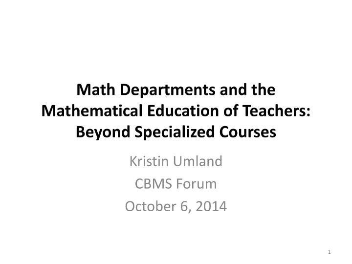 math departments and the mathematical education of teachers beyond specialized courses n.
