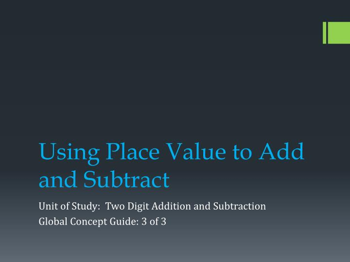 using place value to add and subtract n.