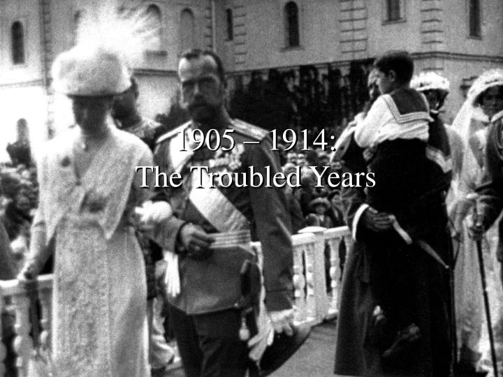 1905 1914 the troubled years n.
