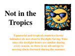 not in the tropics
