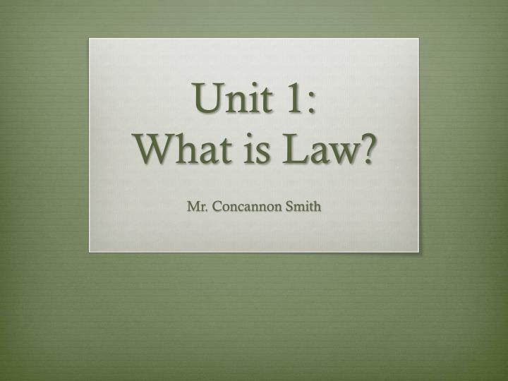 unit 1 what is law n.