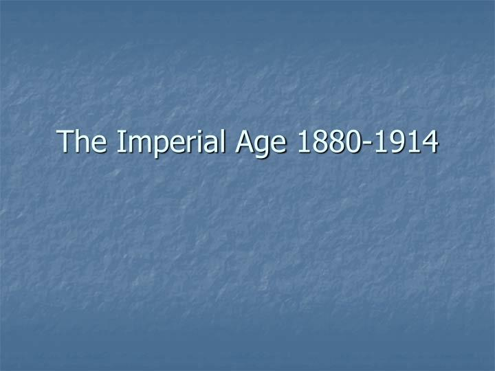 the imperial age 1880 1914 n.