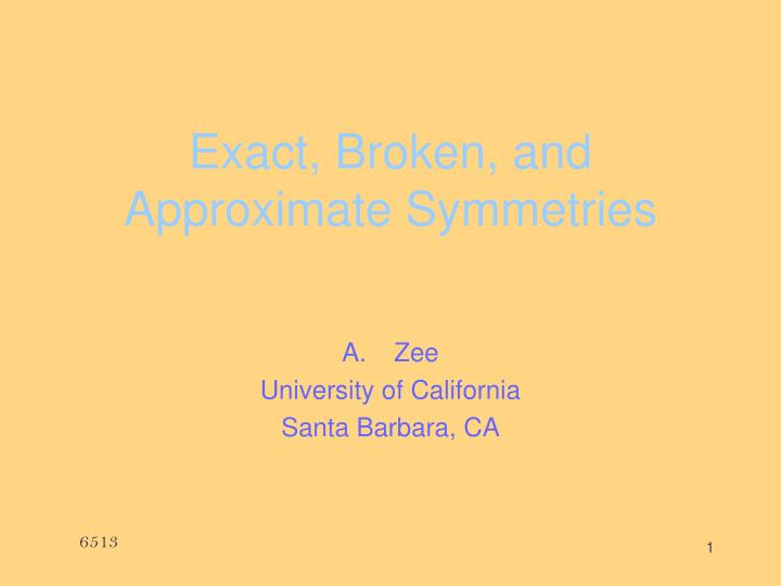 exact broken and approximate symmetries n.