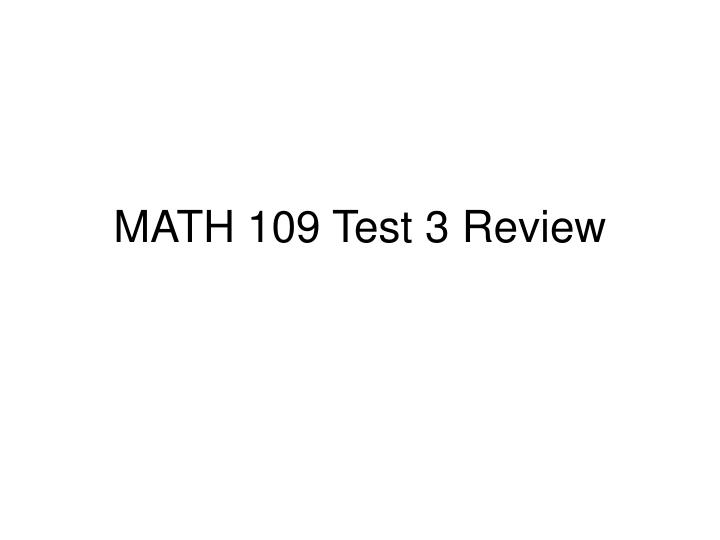math 109 test 3 review n.