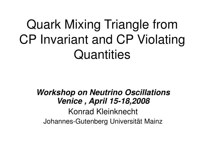 quark mixing triangle from cp invariant and cp violating quantities n.