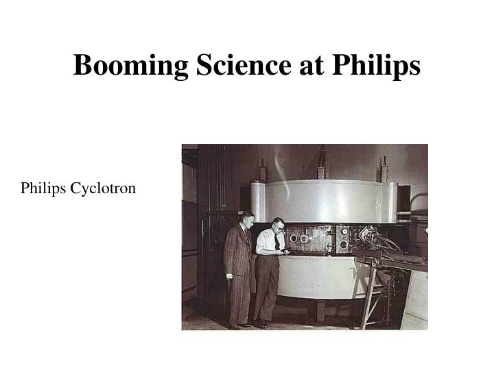 Booming Science at Philips