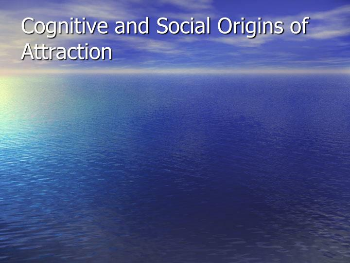 cognitive and social origins of attraction n.