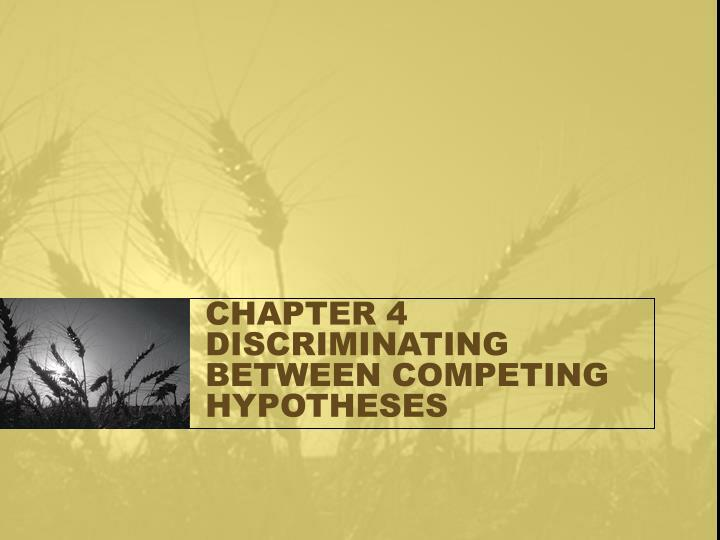 Chapter 4 discriminating between competing hypotheses