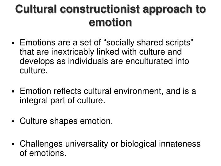 Cultural constructionist approach to emotion