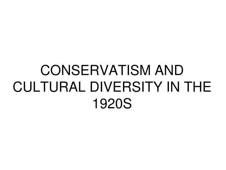 conservatism and cultural diversity in the 1920s n.