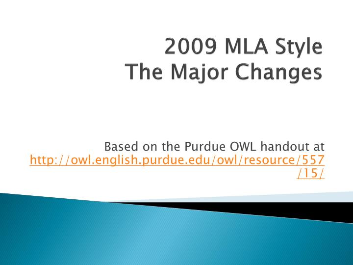 2009 mla style the major changes