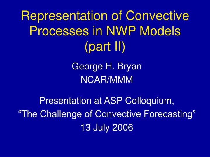 representation of convective processes in nwp models part ii n.