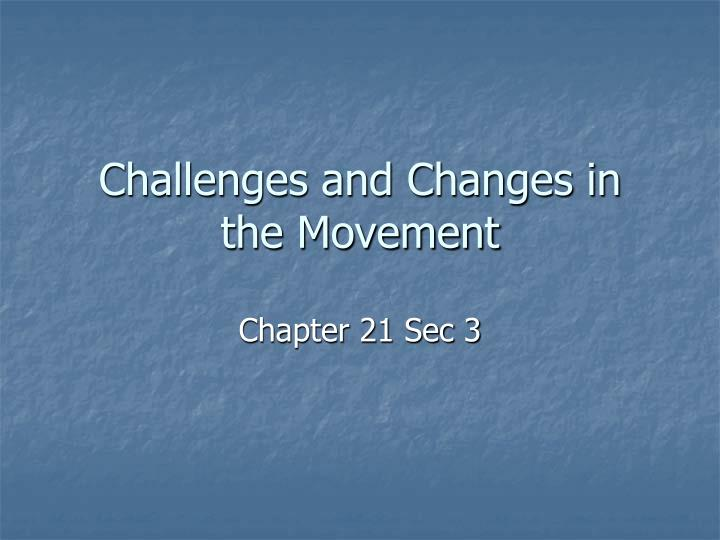 challenges and changes in the movement n.