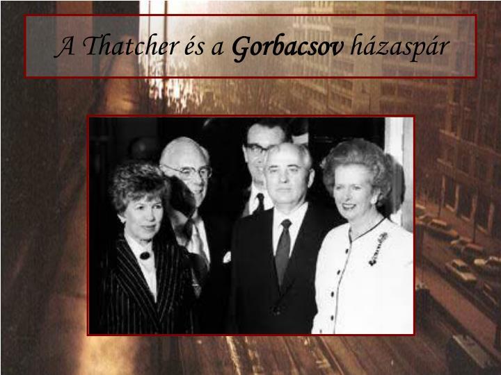 A thatcher s a gorbacsov h zasp r