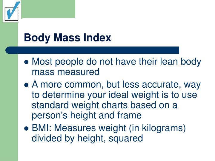 Most people do not have their lean body mass measured