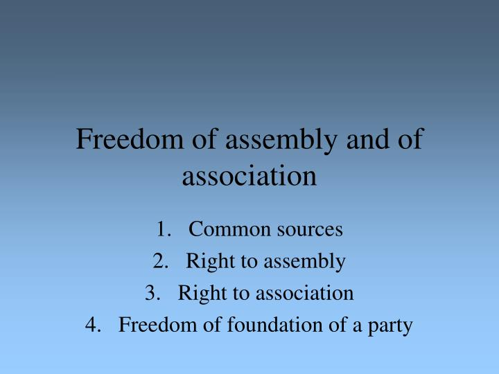 freedom of assembly and of association n.