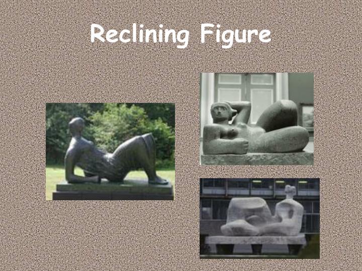 Reclining Figure